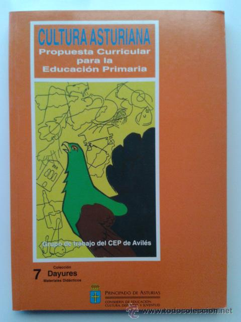 CULTURA ASTURIANA - PROPUESTA CURRICULAR PARA LA EDUCACION PRIMARIA - PRINCIPADO DE ASTURIAS (Libros de Segunda Mano - Ciencias, Manuales y Oficios - Pedagogía)