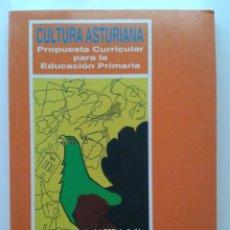 Libros de segunda mano: CULTURA ASTURIANA - PROPUESTA CURRICULAR PARA LA EDUCACION PRIMARIA - PRINCIPADO DE ASTURIAS. Lote 29848426