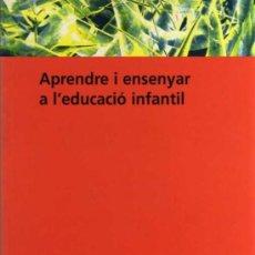 Libros de segunda mano: VV.AA. - APRENDRE I ENSENYAR A L'EDUCACIÓ INFANTIL - BIB. D'INFANTIL Nº 1 - ED. GRAÓ - 2006. Lote 29894004