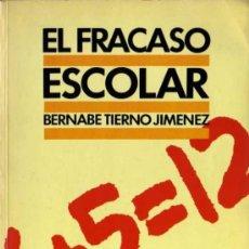 Libros de segunda mano: BERNABE TIERNO JIMENEZ - EL FRACASO ESCOLAR - PLAZA & JANÉS - 1984. Lote 29894012