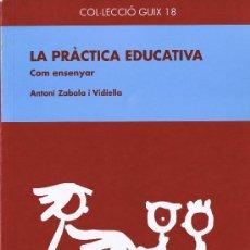 Libros de segunda mano: LA PRÁCTICA EDUCATIVA - COM ENSENYAR - 1995 -ANTONI ZABALA I VIDIELLA - COL·LECCIÓ GUIX - GRAÓ EDIT.. Lote 30097620