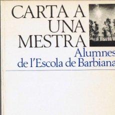Libros de segunda mano: CARTA A UNA MESTRA - ALUMNES DE L'ESCOLA BARBIANA - 1981 - COL·LECCIÓ NADAL. Lote 30098107