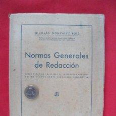 Libros de segunda mano: LIBRO. NORMAS GENERALES DE REDACCIÓN, NICOLÁS GONZÁLEZ RUIZ. AÑO 1940. Lote 30849967