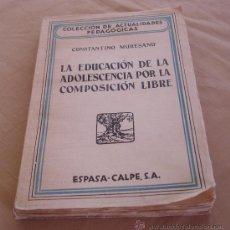 Libros de segunda mano: LA EDUCACION DE LA ADOLESCENCIA POR LA COMPOSICION LIBRE - CONSTANTINO MURESANU.. Lote 30963499