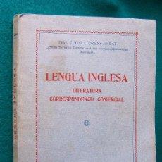Libros de segunda mano: LENGUA INGLESA-LITERATURA CORRESPONDENCIA COMERCIAL-JULIO LLORENS EBRAT-1944-1ª EDICION.. Lote 31170507