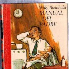 Libros de segunda mano: MANUAL DEL PADRE, WILLY BREINHOLST, PLAZA Y JANÉS, BARCELONA, 1973, 155PÁGS, 14X20CM, ILUSTRADA. Lote 31524489