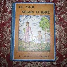Libros de segunda mano: 0697- 'EL MEU SEGON LLIBRE' 1ER LLIBRE DE LECTURA CORRENT PER LLUÍS ALABART LLIB. BASTINOS, BCN 1937. Lote 31584874