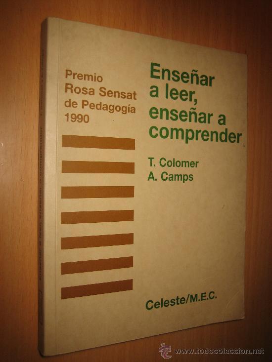 ENSEÑAR A LEER, ENSEÑAR A COMPRENDER - T. COLOMER / A. CAMPS ( PEDAGOGÍA ) (Libros de Segunda Mano - Ciencias, Manuales y Oficios - Pedagogía)