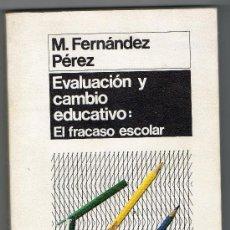Libros de segunda mano: EVALUACIÓN Y CAMBIO EDUCATIVO: EL FRACASO ESCOLAR. Lote 31830048