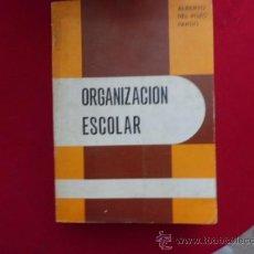 Libros de segunda mano: ORGANIZACION ESCOLAR ALBERTO DEL POZO PARDO 1978 L668. Lote 31858275