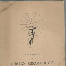 Libros de segunda mano: ELEMENTOS DE DIBUJO GEOMETRICO DE 1969. Lote 32118170