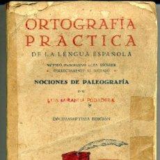 Libros de segunda mano: ORTOGRAFIA PRACTICA DE LA LENGUA ESPAÑOLA-LUIS MIRANDA PODADERA. Lote 32127334