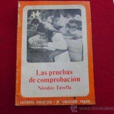 Libros de segunda mano: LAS PRUEBAS DE COMPROBACION NICOLAS TAVELLA L-113. Lote 32213866