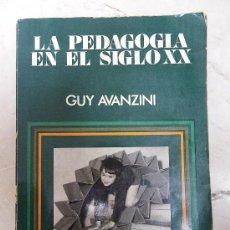 Libros de segunda mano: LA PEDAGOGÍA DEL SIGLO XX . GUY AVANZINI. ED NARCEA 1977. Lote 32352567