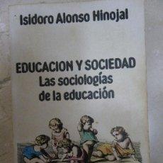 Libros de segunda mano: EDUCACIÓN Y SOCIEDAD. LAS SOCIOLOGÍAS DE LA EDUCACIÓN. I. ALONSO HINOJAL, CIS. 1980. Lote 32352843