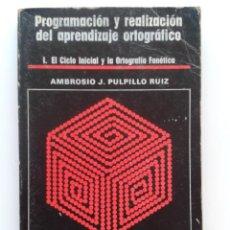 Libros de segunda mano: PROGRAMACION Y REALIZACION DEL APRENDIZAJE ORTOGRAFICO - ED. ESCUELA ESPAÑOLA. Lote 32419755