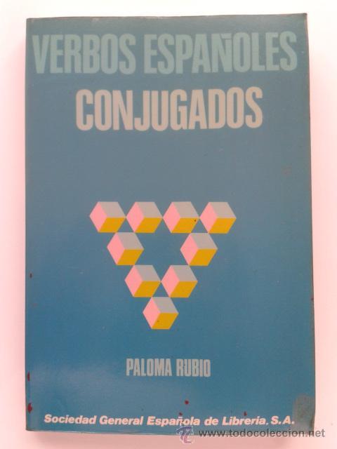 VERBOS ESPAÑOLES CONJUGADOS - PALOMA RUBIO - SOCIEDAD GENERAL ESPAÑOLA DE LIBRERIA (Libros de Segunda Mano - Ciencias, Manuales y Oficios - Pedagogía)
