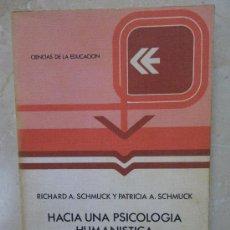 Libros de segunda mano: HACIA UNA PSICOLOGÍA HUMANÍSTICA DE LA EDUCACIÓN. RICHARD Y PATRICIA A. SCHMUCK. ANAYA/2. Lote 32422322