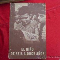 Libros de segunda mano: LIBRO EL NIÑO DE SEIS A DOCE AÑOS 1952 L-1280. Lote 32638401