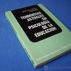 Libros de segunda mano: TENDENCIAS ACTUALES EN PSICOLOGIA DE LA EDUCACION - ESCUELA ESPAÑOLA 1984 -. Lote 32779699
