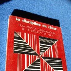 Libros de segunda mano: LA DISCIPLINA EN CLASE - NARCEA S.A 1983 -. Lote 32779930