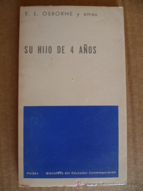 SU HIJO DE 4 AÑOS. OSBORNE, E.L. 1977 (Libros de Segunda Mano - Ciencias, Manuales y Oficios - Pedagogía)