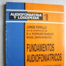 Libros de segunda mano: FUNDAMENTOS AUDIOFONIÁTRICOS. PERELLÓ, JORGE. 1990. Lote 33357265