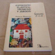 Libros de segunda mano: EXPRESION PLASTICA: TECNICAS Y JUEGOS - EDITORIAL ALHAMBRA, 1988. - INNOVACIONES PEDAGÓGICAS. E.G.B.. Lote 33365074