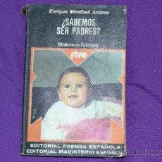 Libros de segunda mano: LIBRO ¿SABEMOS SER PADRES?-1.975. Lote 33566577