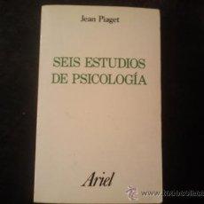 Libros de segunda mano: JEAN PIAGET SEIS ESTUDIOS DE PSICOLOGÍA ARIEL . Lote 33567557