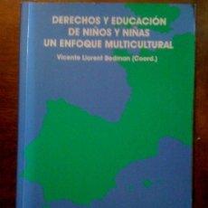 Libros de segunda mano: DERECHOS Y EDUCACIÓN DE NIÑOS Y NIÑAS. UN ENFOQUE MULTICULTURAL. VICENTE LLORET BEDMAN GIECSE 2001. Lote 33685600