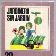 Libros de segunda mano: JARDINERO SIN JARDIN. Lote 33770801