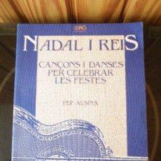 Libros de segunda mano: NADAL I REIS. CANÇONS I DANSES PER CELEBRAR LES FETES.PEP ALSINA. ED. GRAÓ. OLLA DE GRILLS 5 (CAT). Lote 34514841