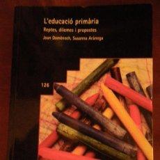 Libros de segunda mano: L'EDUCACIÓ PRIMÀRIA. REPTES, DILEMES I PROPOSTES. J. DOMENÉCH Y S. ARÀNEGA. ED GRAÓ. BIB. GUIX 2001.. Lote 34646639