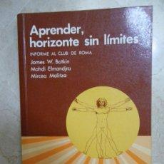 Libros de segunda mano: APRENDER, HORIZONTES SIN LÍMITES. INFORME DEL CLUB DE ROMA. BOTKIN, ELMANDJRA Y MALITZA. 1985. Lote 34659308