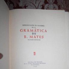 Libros de segunda mano: 5988- REPRODUCCIÓN EN FACSÍMILE DE LA GRAMÁTICA. MATES. ESC.DE TRABAJO DE BARECELONA. 1968. Lote 34733065