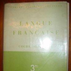 Libros de segunda mano: LANGUE FRANÇAISE COURS SUPERIEUR. 3º CURSO. CARLOS ALBIÑANA GOUSSARD. Lote 35391130