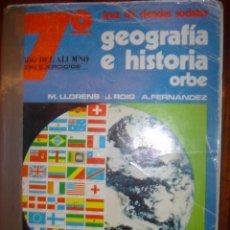 Libros de segunda mano: GEOGRAFIA E HISTORIA ORBE. AREA DE CIENCIAS SOCIALES 7º CURSO. LIBRO DEL ALUMNO CON EJERCICIOS. Lote 35391694