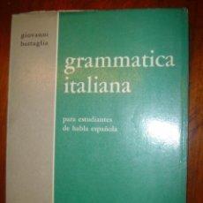 Libros de segunda mano: GRAMMATICA ITALIANA PARA ESTUDIANTES DE HABLA ESPAÑOLA. GIOVANNI BATTAGLIA. Lote 35391738