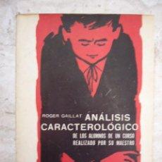 Libros de segunda mano - ANÁLISIS CARACTERIOLOGICO DE LOS ALUMNOS DE UN CURSO REALIZADO POR SU MAESTRO. ROGER GAILLAT. CON - 35408168