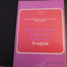 Libros de segunda mano: ORIENTACIONES DIDÁCTICAS SOBRE LA LENGUA. Lote 35518514