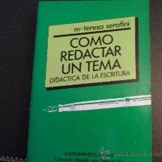 Libros de segunda mano: COMO REDACTAR UN TEMA. DIDÁCTICA DE LA ESCRITURA.. Lote 106550332