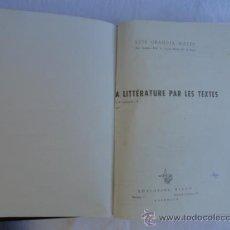 Libros de segunda mano: LIBRO - LA LITERATURE PAR LES TEXTES -. AÑO 1959.. Lote 35687851