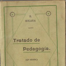 Libros de segunda mano: TRATADO DE PEDAGOGÍA - EZEQUIEL SOLANA - 1ª PARTE - CURSO COMPLETO PEDAGOGIA GENERAL - MADRID. Lote 35861763
