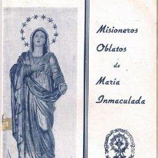 Libros de segunda mano: MISIONEROS OBLATOS DE MARIA INMACULADA, 28 PAGINAS,FOTOS, MADRID 1946 P1. Lote 36313110