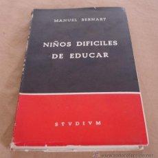 Libros de segunda mano: NIÑOS DIFICILES DE EDUCAR, MANUEL BERNART.. Lote 36411657