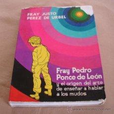 Libros de segunda mano: FRAY PEDRO PONCE DE LEON - FRAY JUSTO PEREZ DE URBEL.. Lote 36455682