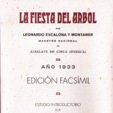 Libros de segunda mano: LA FIESTA DEL ARBOL, LEONARDO ESCALONA 1933 ALBALATE DE CINCA, EDICIÓN FACSÍMIL MUSEO PEDAGÓGICO. Lote 36625289
