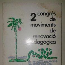 Libros de segunda mano: 2 CONGRÉS DE MOVIMENTS DE RENOVACIÓ PEDAGÓGICA - ABRIL 1989 - VALENCIA - GANDÍA. Lote 36673677