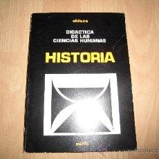 Libros de segunda mano: DIDACTICA DE LAS CIENCIAS HUMANAS HISTORIA SALVADOR ALDANA EDITORIAL MARFIL 1974. Lote 36785681